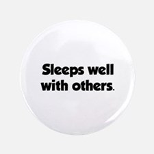 """Sleeps well with others 3.5"""" Button"""