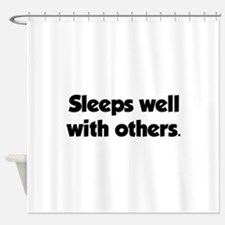 Sleeps well with others Shower Curtain