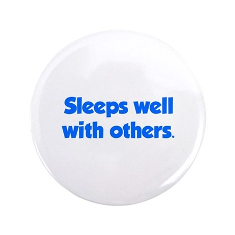 "Sleeps well with others 3.5"" Button"