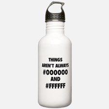 Things aren't always Water Bottle