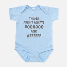 Things aren't always Infant Bodysuit