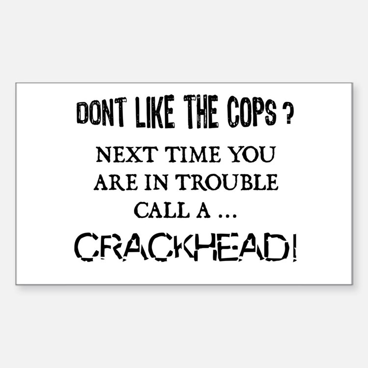Call a Crackhead Rectangle Decal