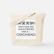 Call a Crackhead Tote Bag