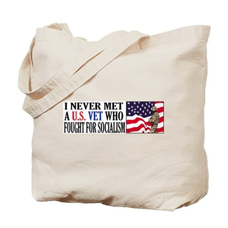 I Never Met A US Vet Who Fought For Socialism Tote