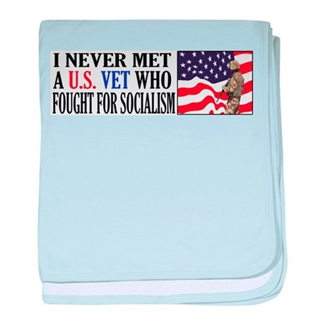 I Never Met A US Vet Who Fought For Socialism baby