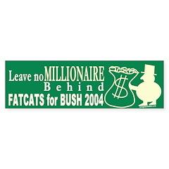 Leave No Millionaire Behind Bumper Sticker