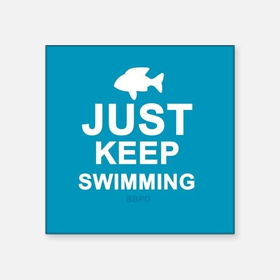 "Keep Swimming Square Sticker 3"" x 3"""