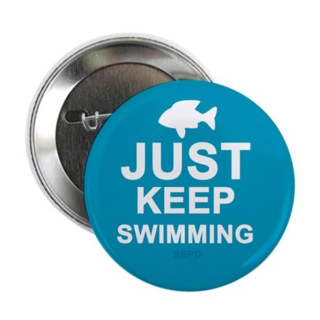 "Keep Swimming 2.25"" Button"