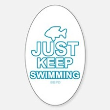 Just Keep Swimming Sticker (Oval)