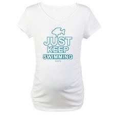 Just Keep Swimming Shirt