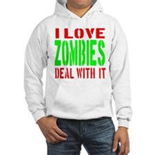 I Love Zombies Deal With It Hoodie