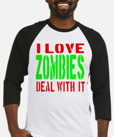 I Love Zombies Deal With It Baseball Jersey