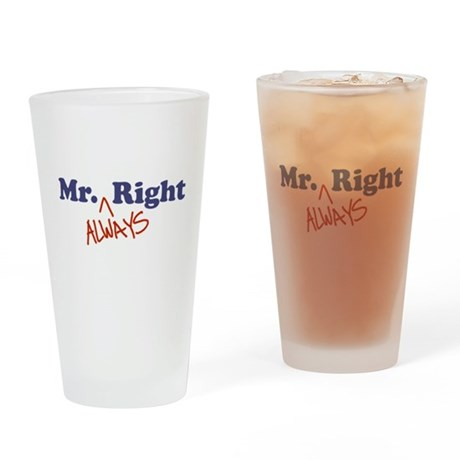Mr. Always Right Drinking Glass