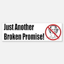 Another Broken Promise Bumper Bumper Sticker