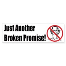 Another Broken Promise Bumper Sticker