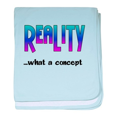 REALITY ~2000x2000black letters.png baby blanket