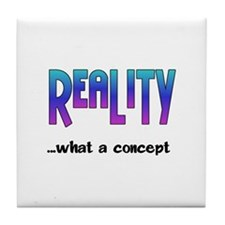 Reality~1074x1542.png Tile Coaster