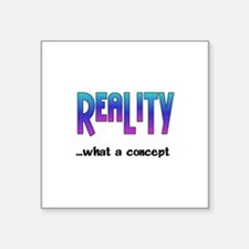 "Reality~1074x1542.png Square Sticker 3"" x 3"""