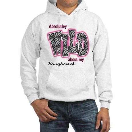 Proud Roughneck's Wife Hooded Sweatshirt