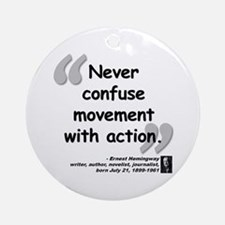 Hemingway Action Quote Ornament (Round)