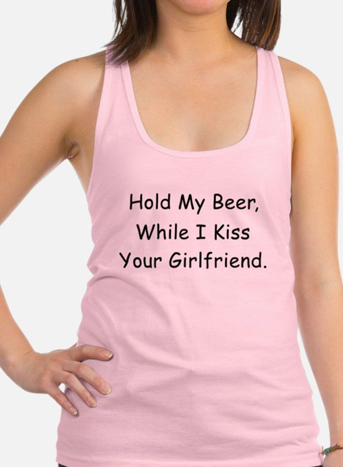 Hold My Beer, Kiss Your Girlfriend Tank Top