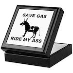 SAVE GAS RIDE MY ASS Keepsake Box
