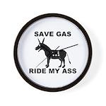SAVE GAS RIDE MY ASS Wall Clock