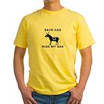 SAVE GAS RIDE MY ASS Yellow T-Shirt