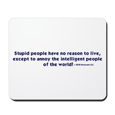 Stupid People Have No... Mousepad