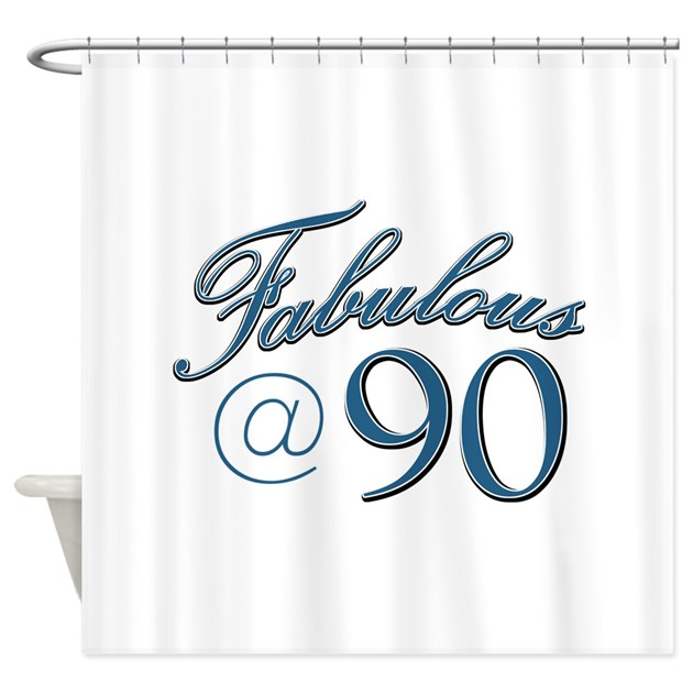 Fabulous at 90 Shower Curtain by wallysplace