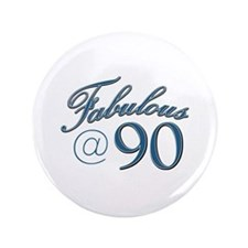 """Fabulous at 90 3.5"""" Button"""