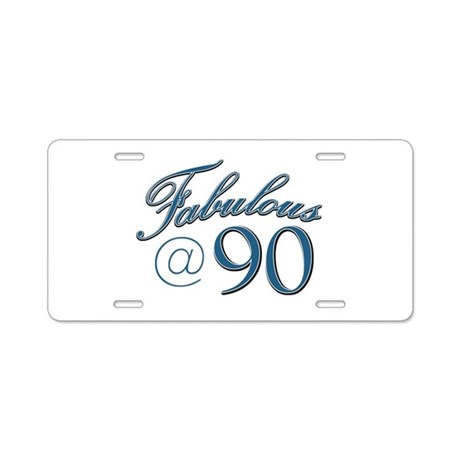 Fabulous at 90 Aluminum License Plate