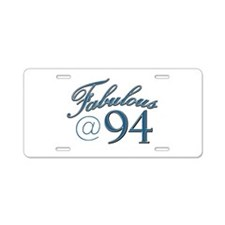Fabulous at 94 Aluminum License Plate