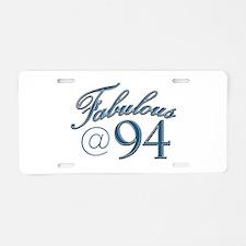 Fabulous at 94 Aluminum License Plate