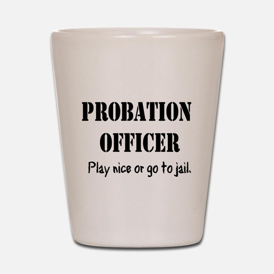 Probation Officer Shirt.png Shot Glass