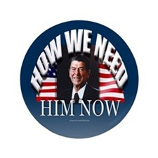 """HOW WE NEED HIM NOW 3.5"""" Button"""