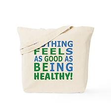 Feel Good - Be Healthy! Tote Bag