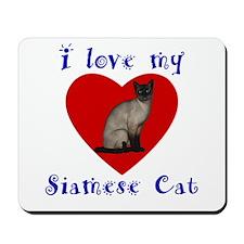 I Love My Siamese Cat Mousepad