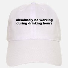 Absolutely No Drinking Working Baseball Baseball Cap