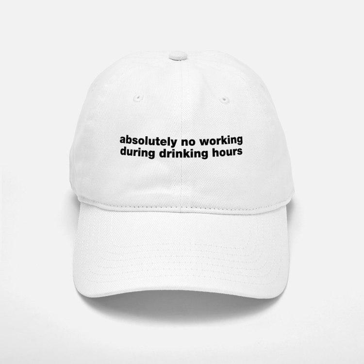 Absolutely No Drinking Working Baseball Baseball Cap