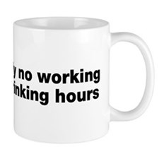 Absolutely No Drinking Working Mug