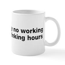 Absolutely No Drinking Working Small Mug