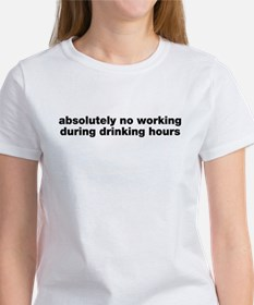Absolutely No Drinking Working Women's T-Shirt