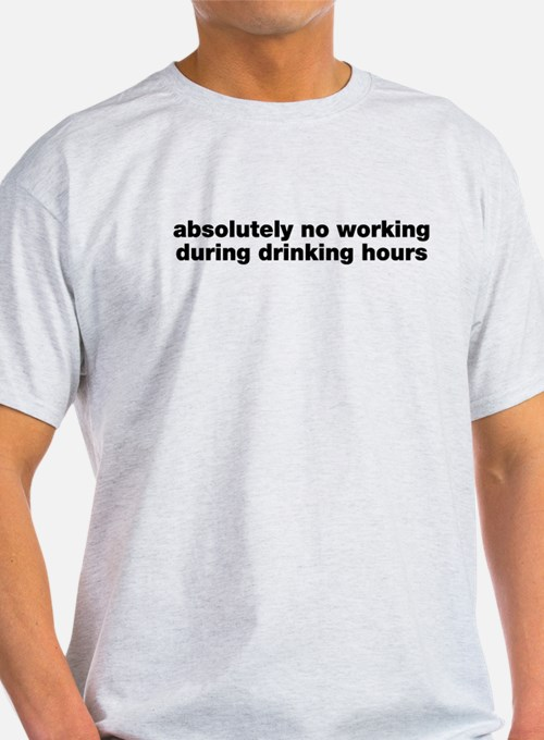 Absolutely No Drinking Working T-Shirt