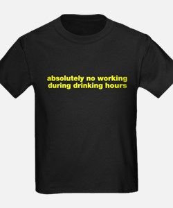 Absolutely no working drinking T