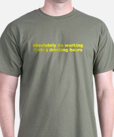 Absolutely no working drinking T-Shirt