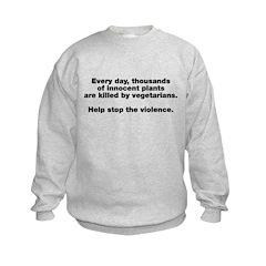 Stop Plant Violence Sweatshirt