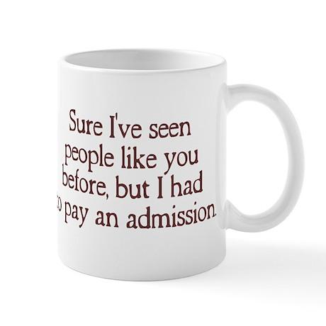 Seen people like you Mug