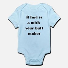 A fart is a wish your butt makes Infant Bodysuit