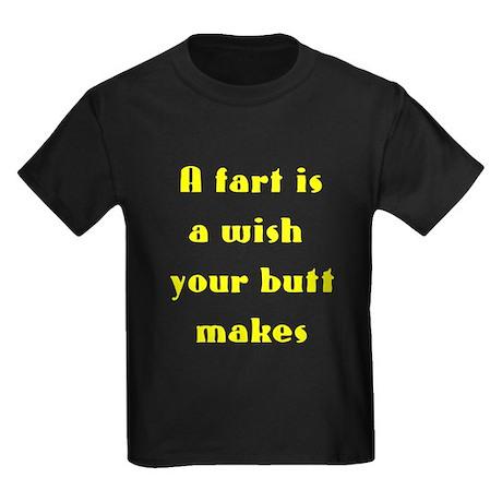 A fart is a wish your butt makes Kids Dark T-Shirt